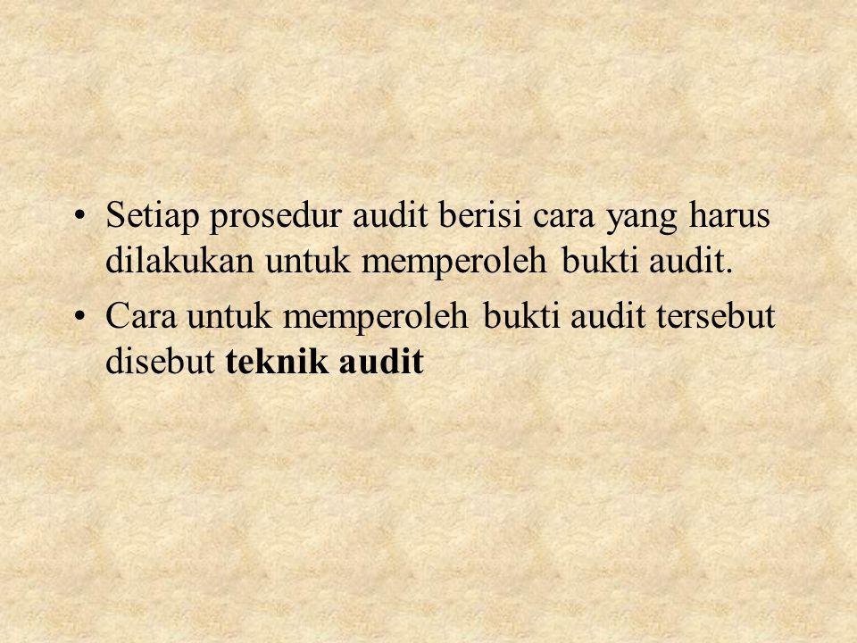 Setiap prosedur audit berisi cara yang harus dilakukan untuk memperoleh bukti audit.