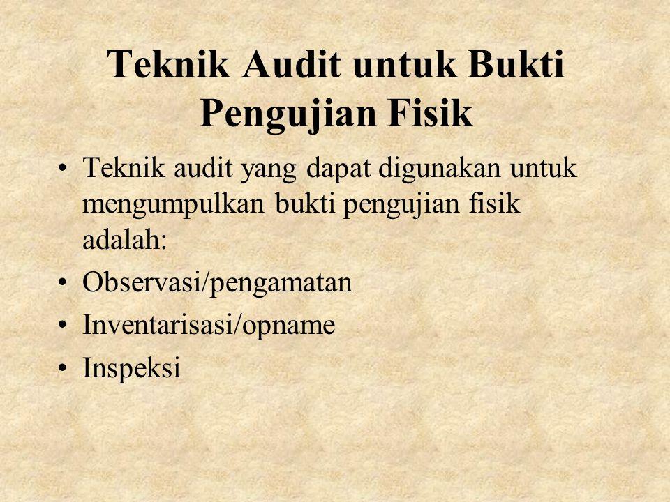 Teknik Audit untuk Bukti Pengujian Fisik