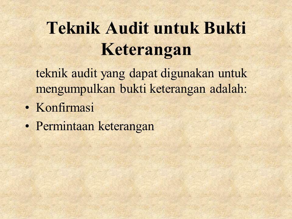 Teknik Audit untuk Bukti Keterangan