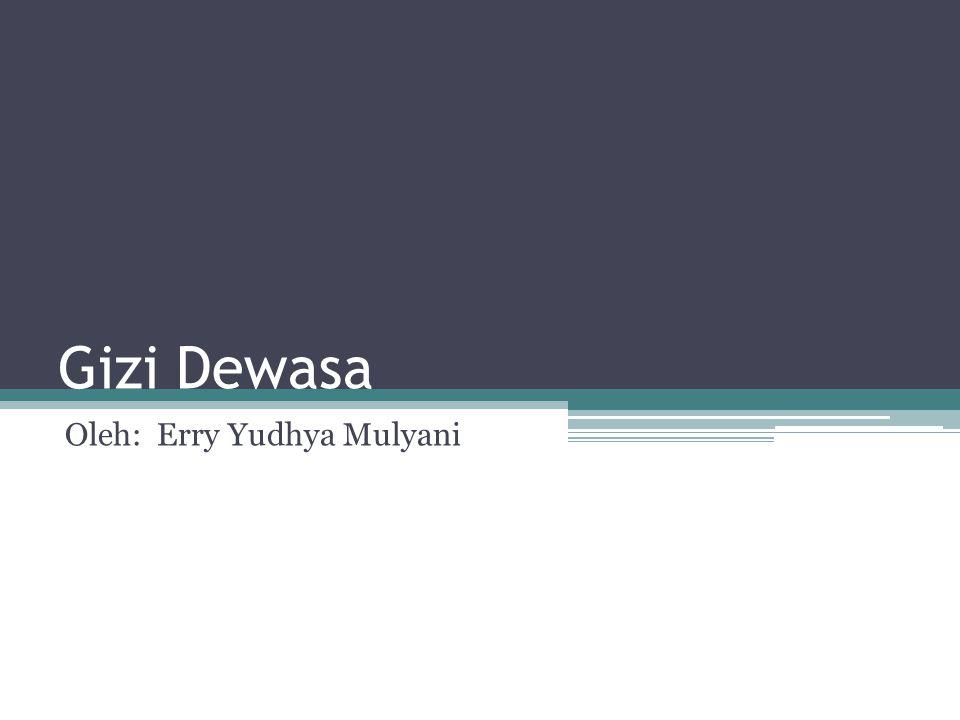 Oleh: Erry Yudhya Mulyani