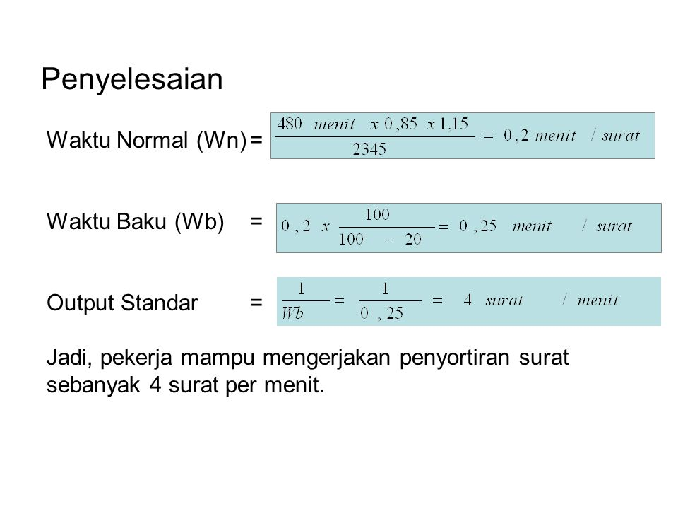 Penyelesaian Waktu Normal (Wn) = Waktu Baku (Wb) =