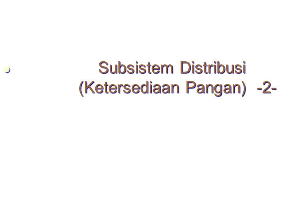 Subsistem Distribusi (Ketersediaan Pangan) -2-