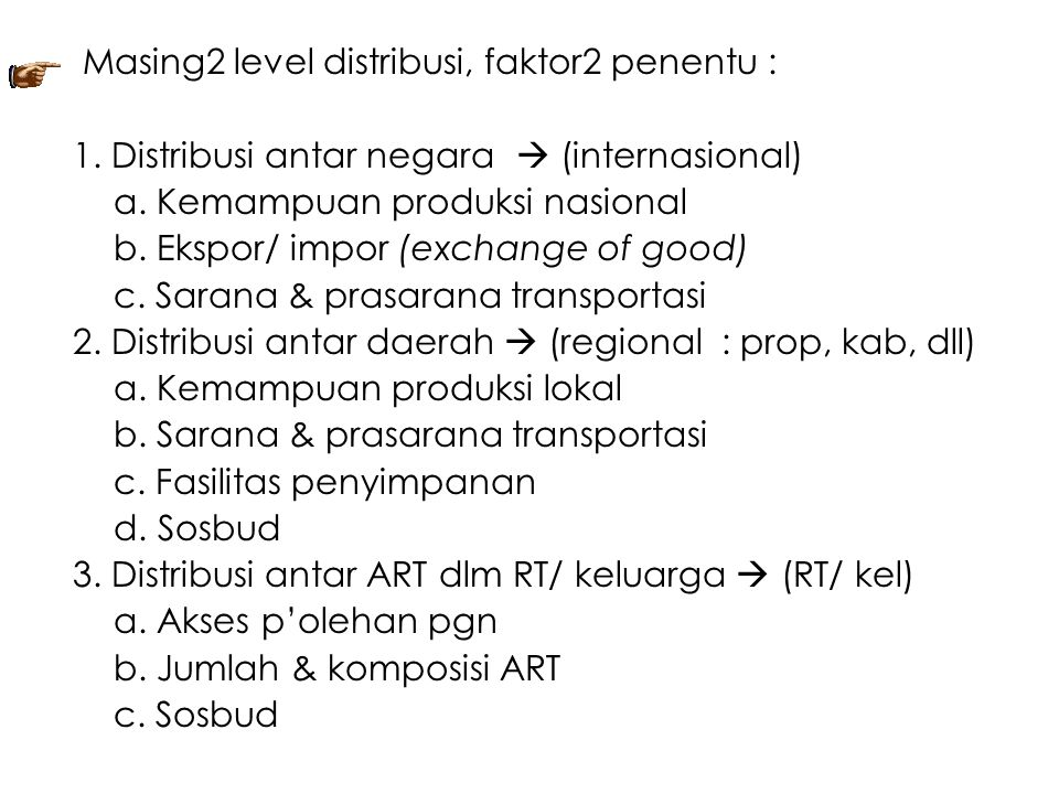 Masing2 level distribusi, faktor2 penentu :