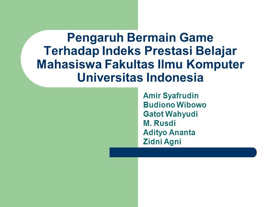 Pengaruh Bermain Game Terhadap Indeks Prestasi Belajar Mahasiswa Fakultas Ilmu Komputer Universitas Indonesia
