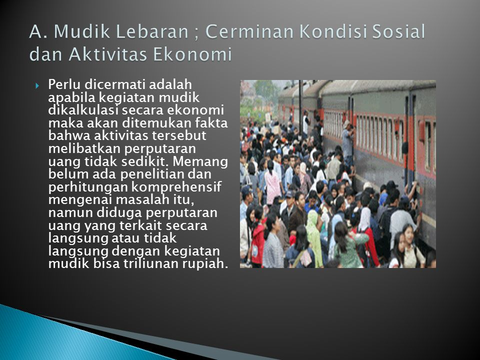 A. Mudik Lebaran ; Cerminan Kondisi Sosial dan Aktivitas Ekonomi