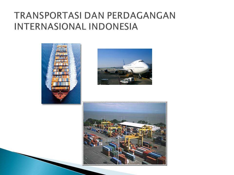 TRANSPORTASI DAN PERDAGANGAN INTERNASIONAL INDONESIA