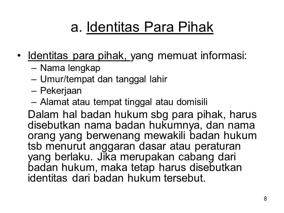 a. Identitas Para Pihak Identitas para pihak, yang memuat informasi: