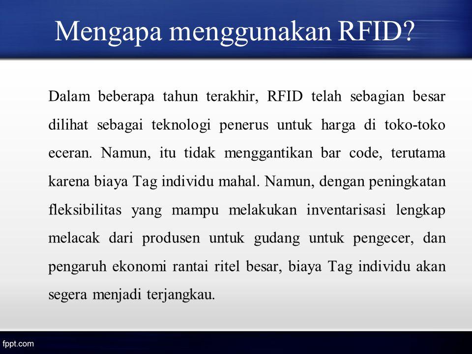 Mengapa menggunakan RFID