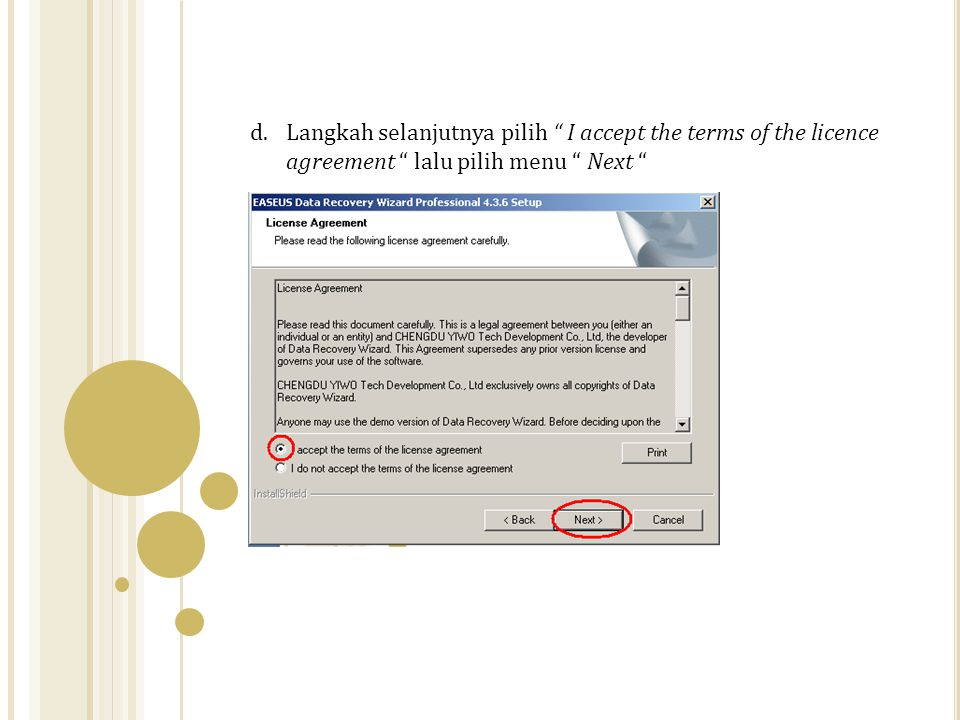 Langkah selanjutnya pilih I accept the terms of the licence agreement lalu pilih menu Next