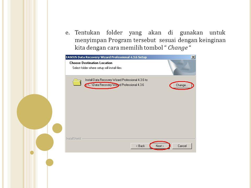 Tentukan folder yang akan di gunakan untuk menyimpan Program tersebut sesuai dengan keinginan kita dengan cara memilih tombol Change