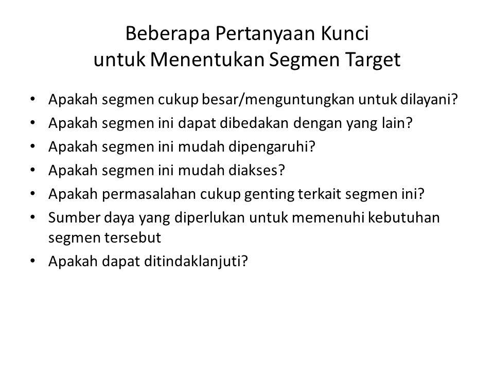 Beberapa Pertanyaan Kunci untuk Menentukan Segmen Target