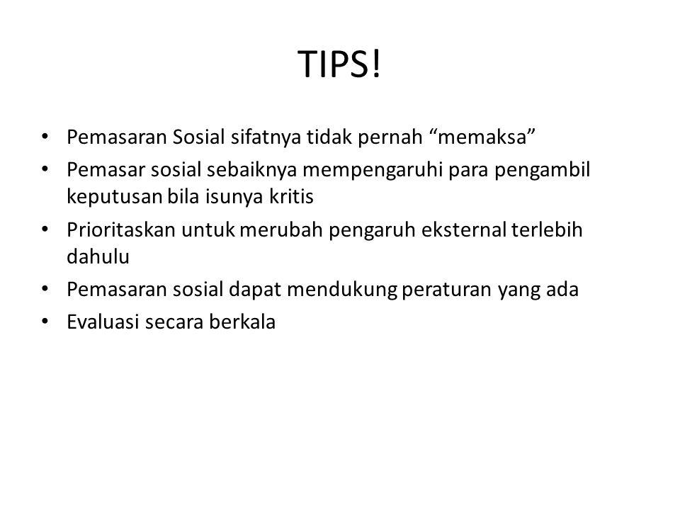 TIPS! Pemasaran Sosial sifatnya tidak pernah memaksa