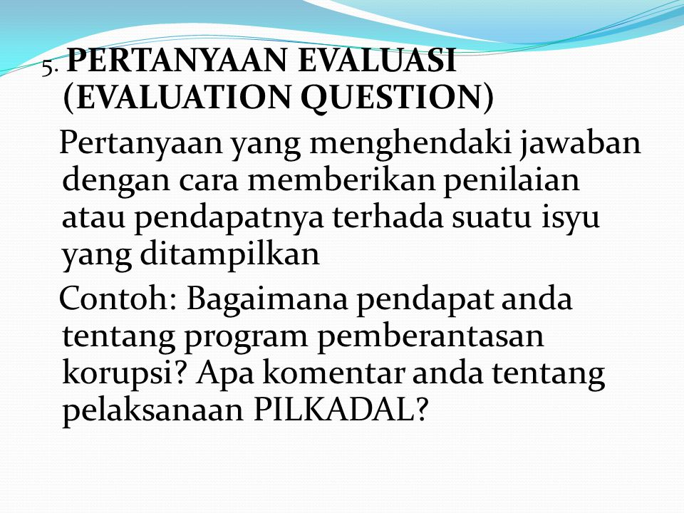 5. PERTANYAAN EVALUASI (EVALUATION QUESTION)