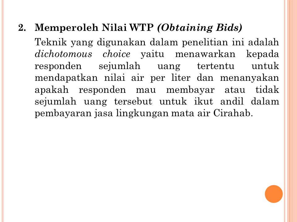 Memperoleh Nilai WTP (Obtaining Bids)