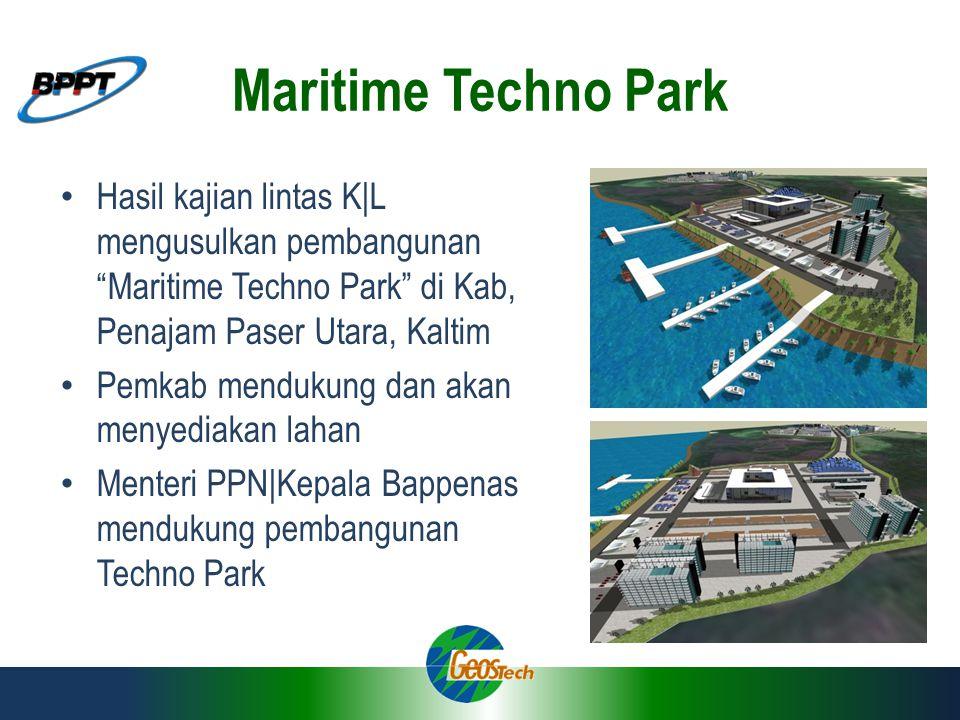 Maritime Techno Park Hasil kajian lintas K|L mengusulkan pembangunan Maritime Techno Park di Kab, Penajam Paser Utara, Kaltim.