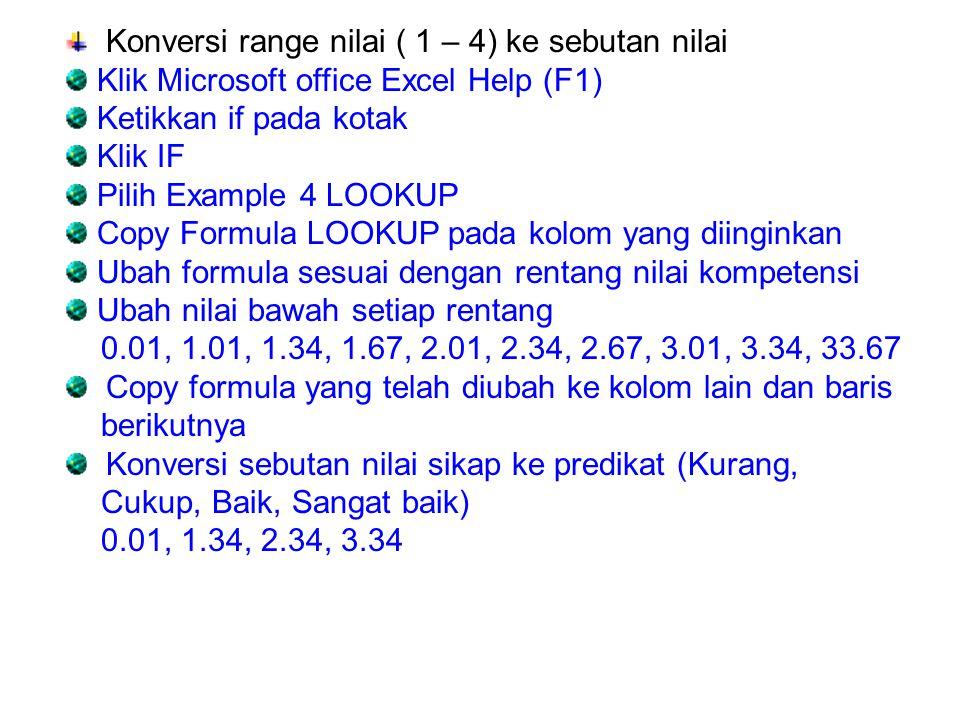 Konversi range nilai ( 1 – 4) ke sebutan nilai