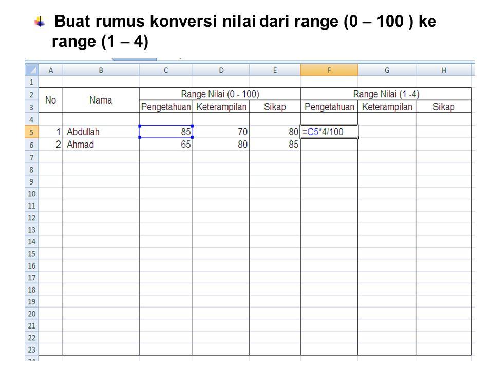 Buat rumus konversi nilai dari range (0 – 100 ) ke