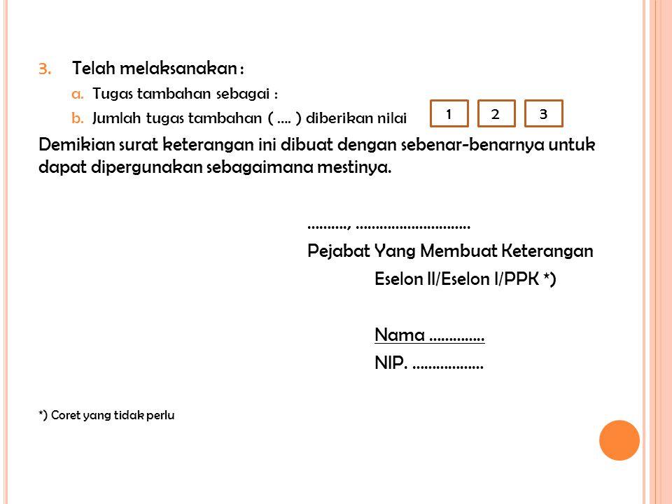 Pejabat Yang Membuat Keterangan Eselon II/Eselon I/PPK *)