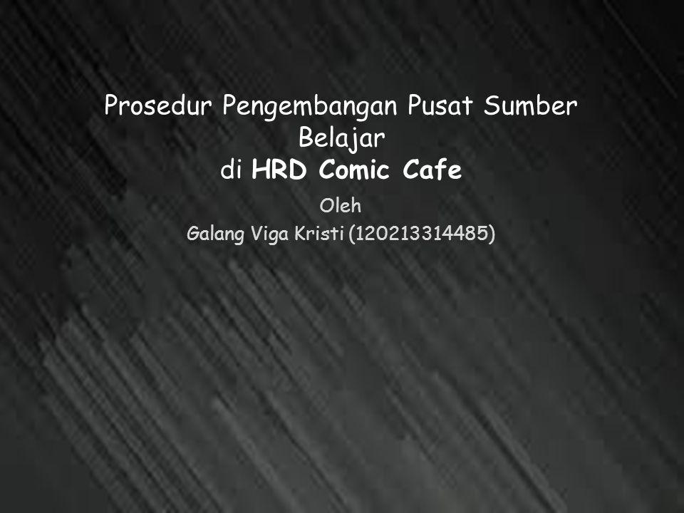 Prosedur Pengembangan Pusat Sumber Belajar di HRD Comic Cafe