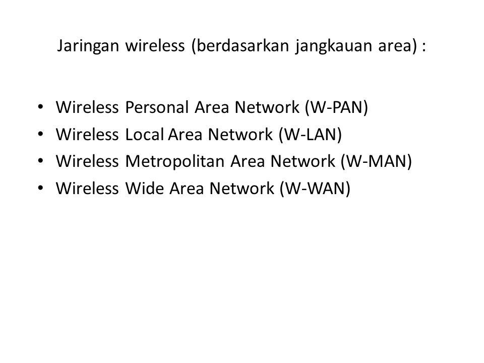 Jaringan wireless (berdasarkan jangkauan area) :