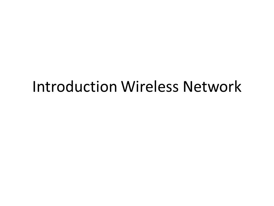 Introduction Wireless Network