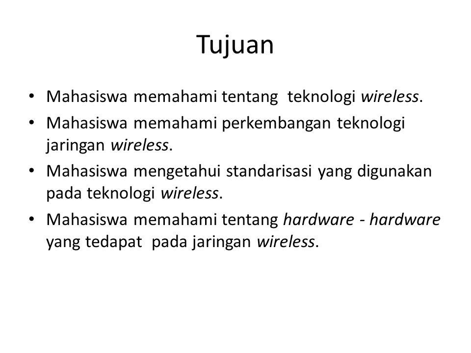Tujuan Mahasiswa memahami tentang teknologi wireless.