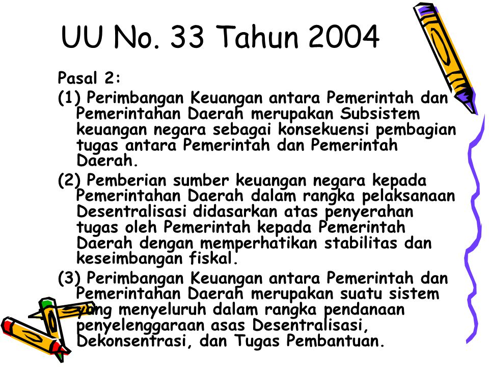 UU No. 33 Tahun 2004 Pasal 2: