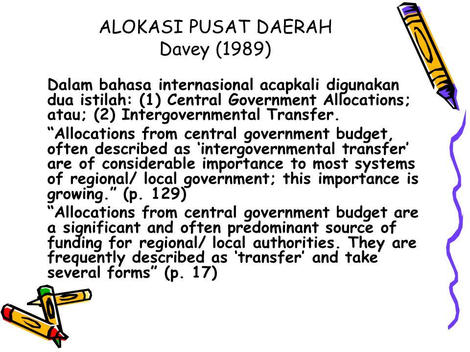 ALOKASI PUSAT DAERAH Davey (1989)