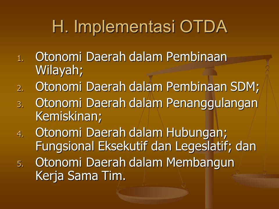 H. Implementasi OTDA Otonomi Daerah dalam Pembinaan Wilayah;