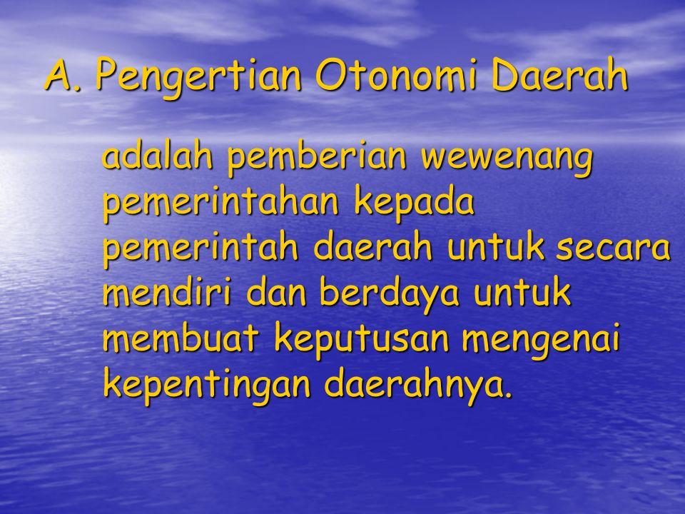 A. Pengertian Otonomi Daerah