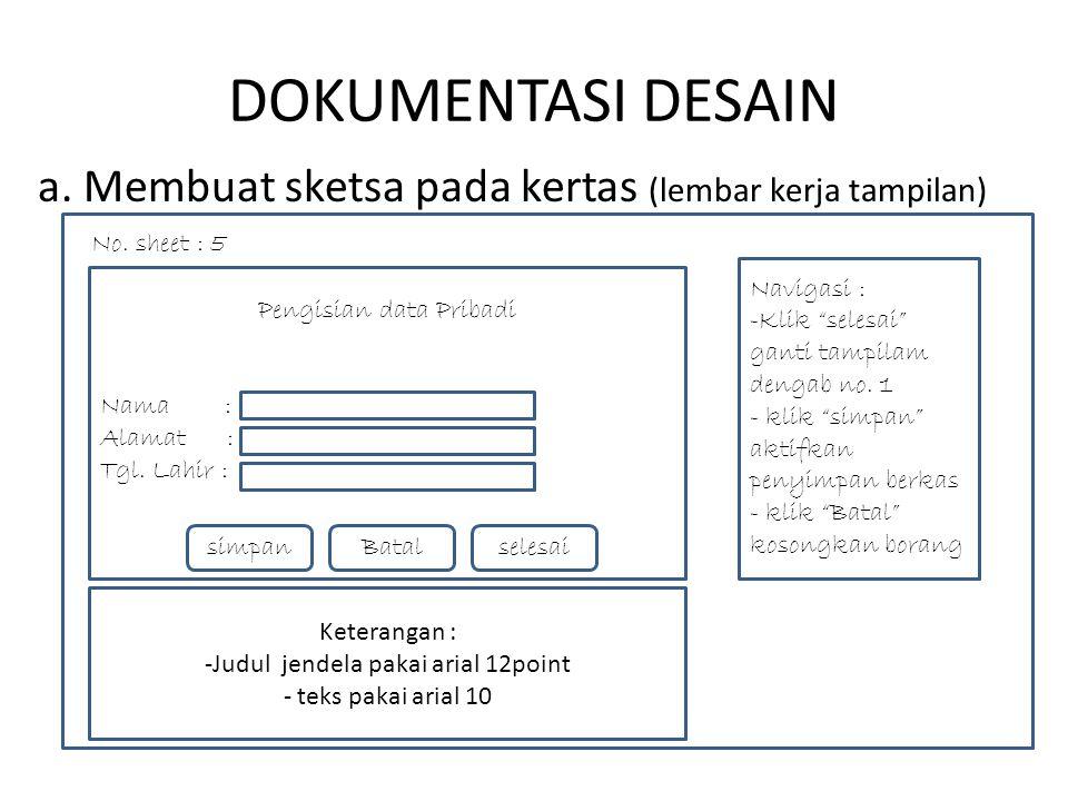 DOKUMENTASI DESAIN a. Membuat sketsa pada kertas (lembar kerja tampilan) n. No. sheet : 5. Navigasi :