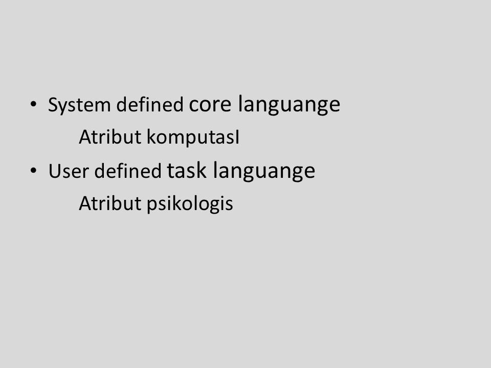 System defined core languange