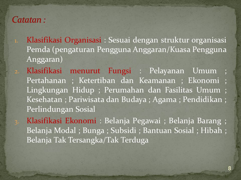 Catatan : Klasifikasi Organisasi : Sesuai dengan struktur organisasi Pemda (pengaturan Pengguna Anggaran/Kuasa Pengguna Anggaran)
