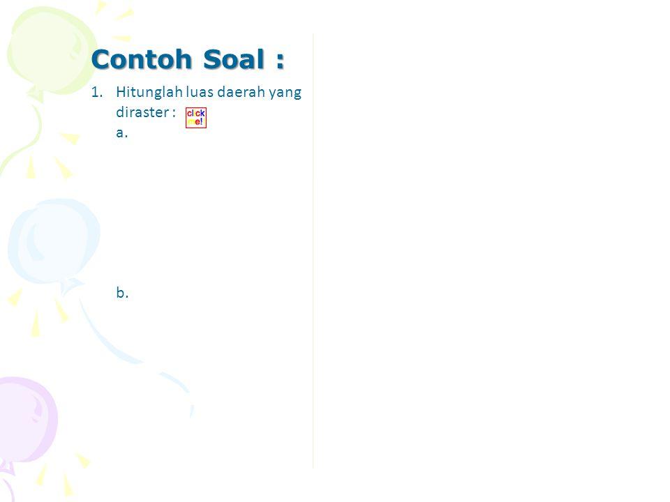 Contoh Soal : Hitunglah luas daerah yang diraster : a. b.