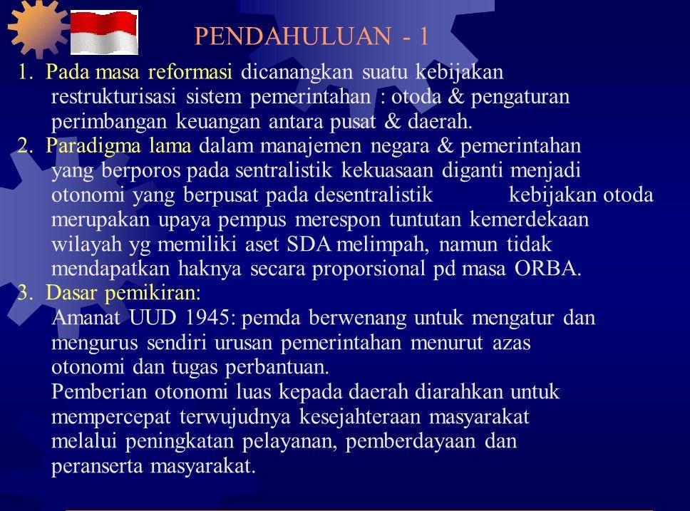 PENDAHULUAN - 1 1. Pada masa reformasi dicanangkan suatu kebijakan