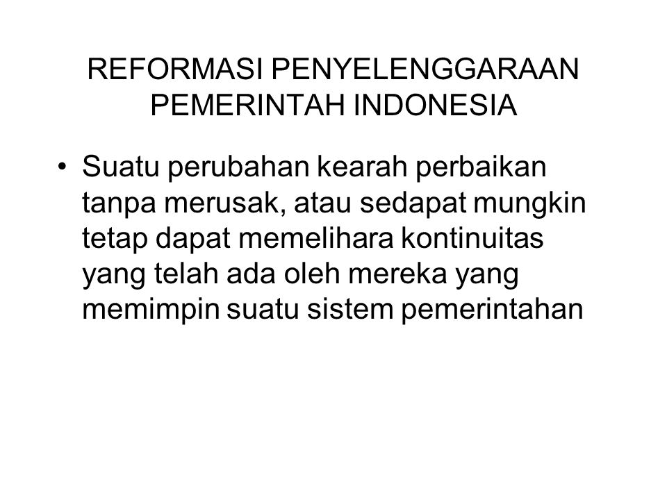REFORMASI PENYELENGGARAAN PEMERINTAH INDONESIA
