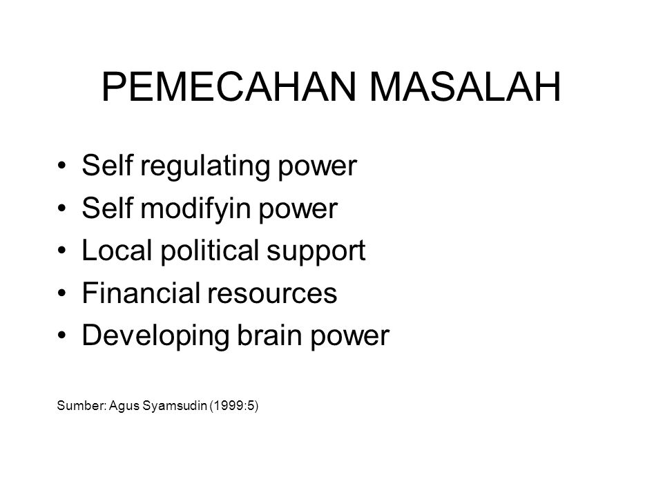 PEMECAHAN MASALAH Self regulating power Self modifyin power