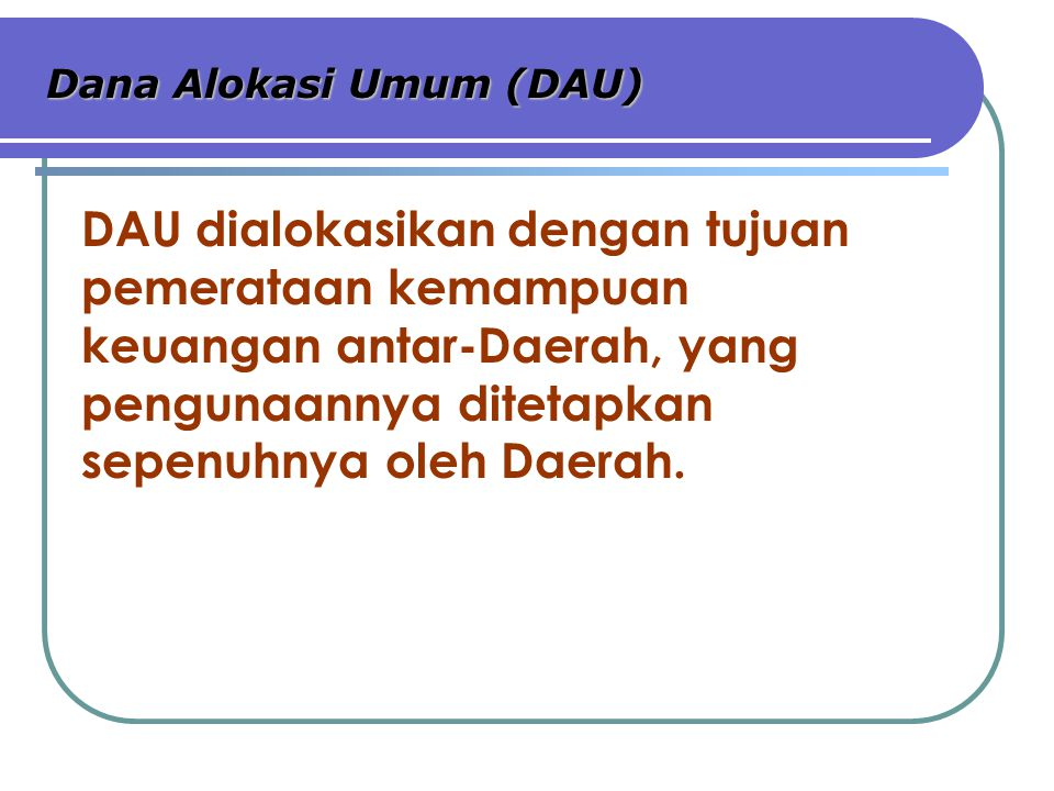 Dana Alokasi Umum (DAU)