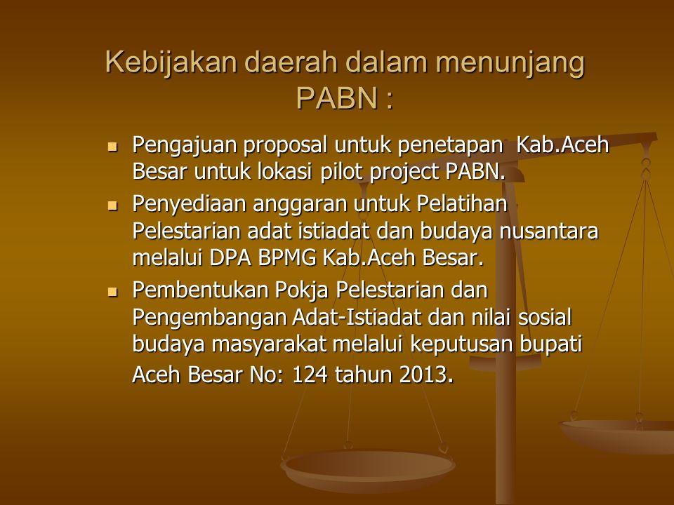 Kebijakan daerah dalam menunjang PABN :
