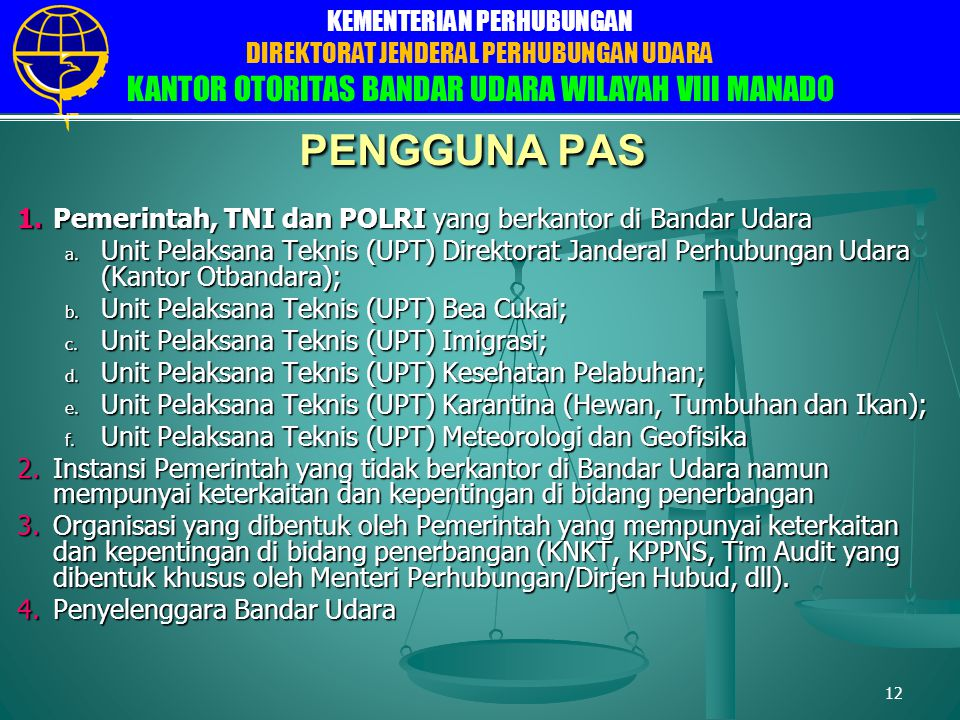 PENGGUNA PAS Pemerintah, TNI dan POLRI yang berkantor di Bandar Udara