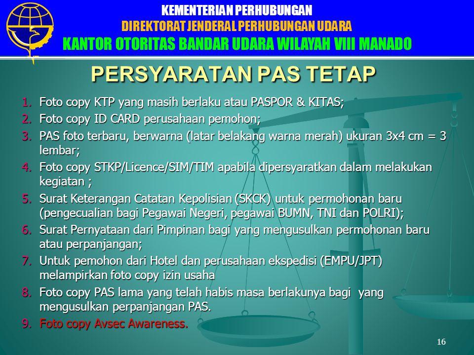 PERSYARATAN PAS TETAP Foto copy KTP yang masih berlaku atau PASPOR & KITAS; Foto copy ID CARD perusahaan pemohon;