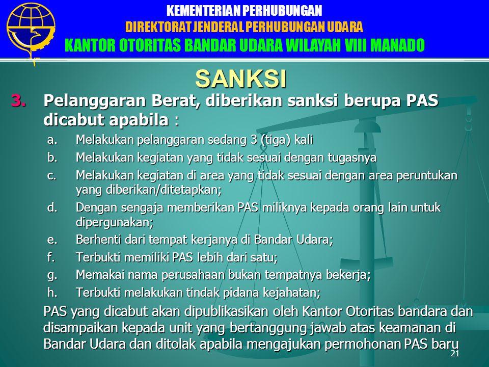 Pelanggaran Berat, diberikan sanksi berupa PAS dicabut apabila :