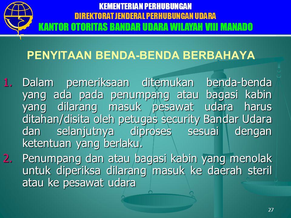 PENYITAAN BENDA-BENDA BERBAHAYA
