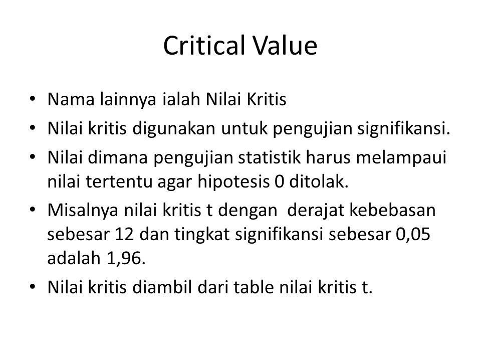 Critical Value Nama lainnya ialah Nilai Kritis