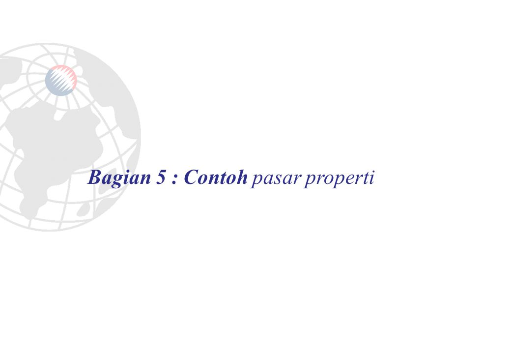 Bagian 5 : Contoh pasar properti