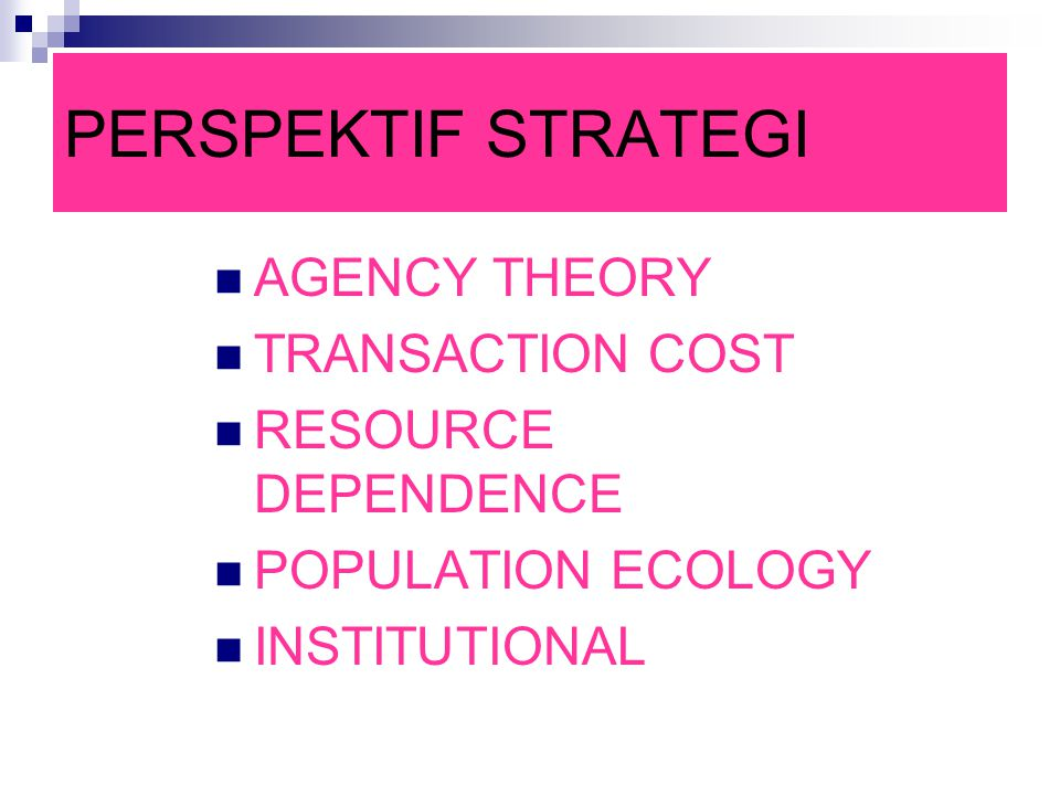 PERSPEKTIF STRATEGI AGENCY THEORY TRANSACTION COST RESOURCE DEPENDENCE