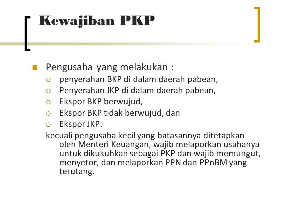Kewajiban PKP Pengusaha yang melakukan :