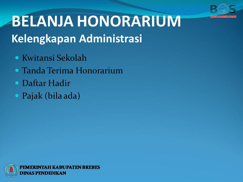 BELANJA HONORARIUM Kelengkapan Administrasi