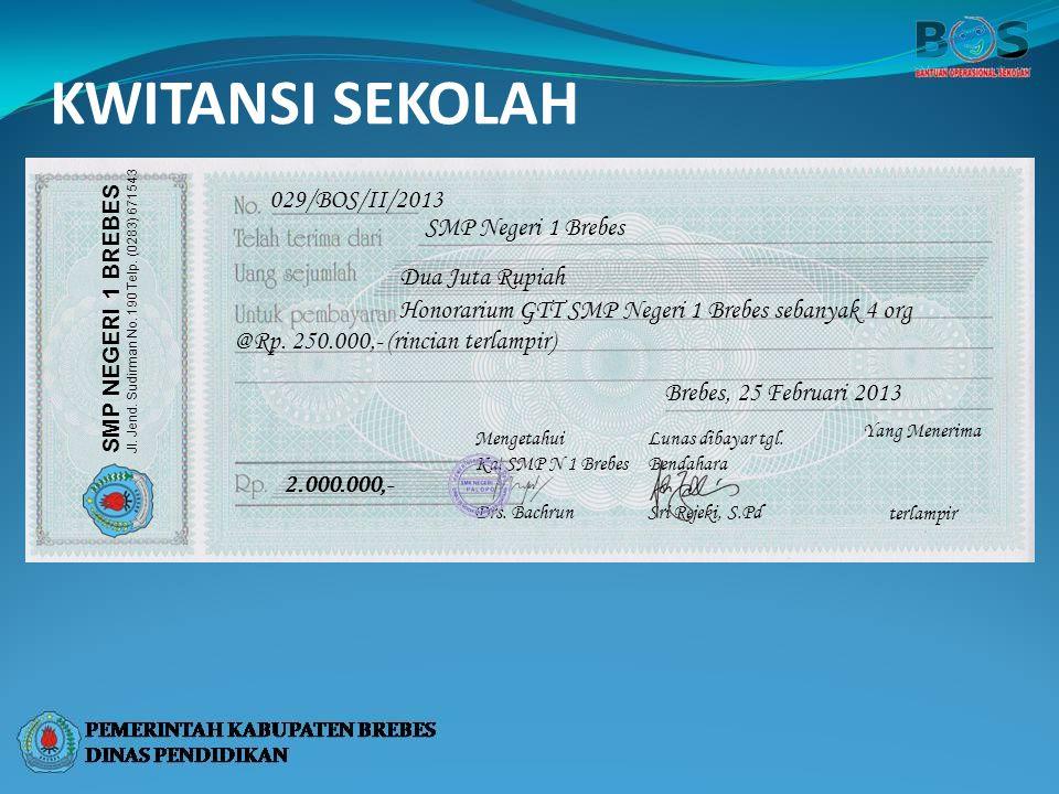 KWITANSI SEKOLAH 029/BOS/II/2013 SMP Negeri 1 Brebes Dua Juta Rupiah