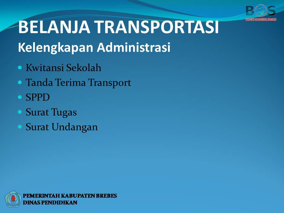 BELANJA TRANSPORTASI Kelengkapan Administrasi